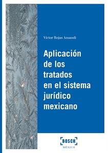 Imagen de Aplicación de los tratados en el sistema jurídico mexicano