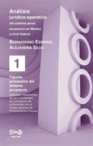 Imagen de Análisis jurídico-operativo del sistema penal acusatorio en México a nivel federal.  Tomo I