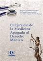 Imagen de El Ejercicio de la Medicina Apegada al Derecho Médico