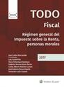 Imagen de Todo fiscal: Régimen general del impuesto sobre la renta, personas morales