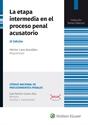 Imagen de La etapa intermedia en el proceso penal acusatorio (2.ª Ed.)