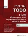 Imagen de Especial TODO FISCAL: Régimen general del impuesto sobre la renta, personas morales