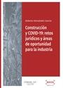 Imagen de Construcción y COVID-19: retos jurídicos y áreas de oportunidad para la industria